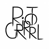 Riot Grrrl . Handwritten Text .feminism Quote, Woman Motivational Slogan. Feminist Saying. Brush Let poster