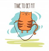 Hand Drawn Vector Fitness Illustration Time To Get Fit. Cute Fat Cat Jumping With Skipping Rope. Fun poster