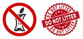 Vector Do Not Litter Icon And Rubber Round Stamp Seal With Do Not Litter Text. Flat Do Not Litter Ic poster
