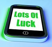 Lots Of Luck On Phone Shows Good Fortune