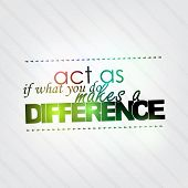 stock photo of maxim  - Act as if what you do makes a difference - JPG