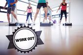 foto of step aerobics  - The word work out and instructor with fitness class performing step aerobics exercise against badge - JPG
