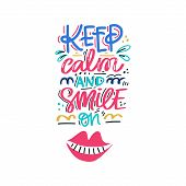 Keep Calm And Smile On. Hand Drawn Lettering With Dental Care Quote. Typography Design For Medical C poster