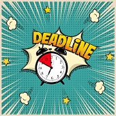 Deadline Concept Illustration In Comic Book Style. Vector Alarm Clock And Deadline Word On Pop Art B poster