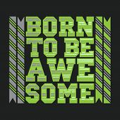 T-shirt Born To Be Awesome, Typography Stamp, Original T-shirt, Vector Emblem Graphics, Vintage Spor poster