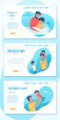 Fathers Day Landing Page Vector Templates Set. Parenting, Fatherhood Vector Web Banners Pack. Parent poster
