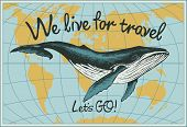 Vector Travel Banner With Big Hand-drawn Whale On The Background Of World Map In Retro Style. Illust poster