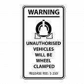 Unauthorized Parking Sign, Wheel Clamping Notice - Car Wheel Clamp Symbol poster