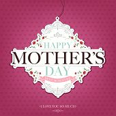 pic of i love you mom  - Vintage Retro Happy Mothers - JPG