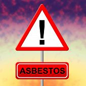 image of asbestos  - Asbestos Alert Showing Advisory Toxic And Hazmat - JPG