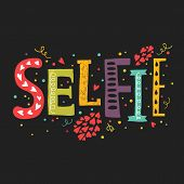 image of selfie  - Vector lettering Selfie with decorative elements isolated on black background - JPG