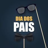 Holiday In Brazil Fathers Day. Portuguese Brazilian Saying Happy Fathers Day . Dia Dos Pais. Vector  poster