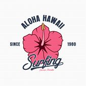 Aloha Hawaii Typography Graphics For T-shirt. Tee Shirt Surfing Print With Hibiscus Flower. Hawaiian poster