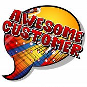 Awesome Customer - Comic Book Style Word On Abstract Background. poster
