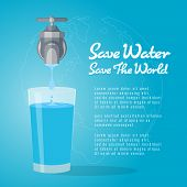 Save Water Save The World , Faucet Or Water Tap With A Drop Of Water To Glass Of Water Vector Design poster