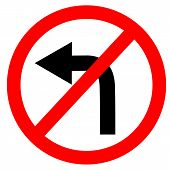 Circular Single White. Red And Black No Turn Left Symbol. Do Not Turn Left At Traffic Road Sign On W poster