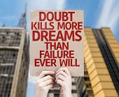 pic of kill  - Doubt Kills More Dreams Than Failure Ever Will card with a urban background - JPG