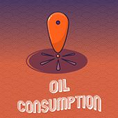 Text Sign Showing Oil Consumption. Conceptual Photo This Entry Is The Total Oil Consumed In Barrels  poster