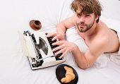 Man Writer Lay Bed Bedclothes Working Book. Writer Tired Desperate Author Used Old Fashioned Typewri poster