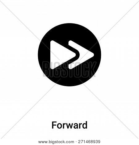 poster of Forward Icon In Trendy Design Style. Forward Icon Isolated On White Background. Forward Vector Icon