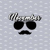 Moustaches And Sunglasses Mans Face Poster. Silhouette And Hand Drawn Lettering With Word November.  poster