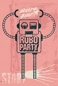 Robot Party Typographic Grunge Poster Design. Vector Illustration. poster