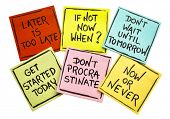 fighting procrastination (later is too late, if not now when, do not until tomorrow,  get started to poster