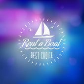 Boat Rental Summer Badge. Typographic Retro Style Label With Blurred Background. Rental Agency Conce poster