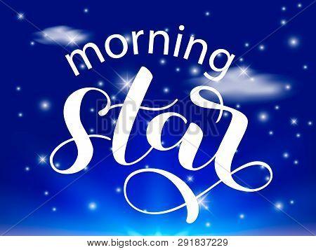 Morning Star Lettering Evening Sky