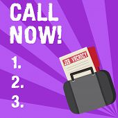 Handwriting Text Writing Call Now. Concept Meaning Announce Proclaim Or Declare It Ask Someone Keep  poster