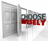 The words Choose WIsely coming out of an open door in a row of many choices you may pick for a new o