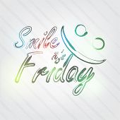 stock photo of friday  - Smile it - JPG
