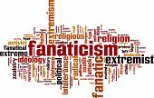 pic of zealots  - Fanaticism word cloud concept isolated on white - JPG