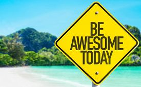 foto of you are awesome  - Be Awesome Today sign with beach background - JPG