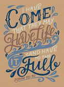 Hand Lettering With Bible Verse I Have Come That They May Have Life poster