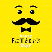 Happy Father`s Day Smiling Dad Yellow Greeting Card. Fathers Day Vector Lettering Background With Sm poster