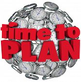 The words Time to Plan in red letters on a sphere of clocks to illustrate the importance of planning