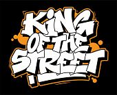 Graffiti White Inscription King Of The Street Decorative Lettering Street Art Free Wild Style On The poster