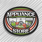 Vector Logo For Appliance Store, Black Sign Board With Illustration Of Different Red And Green Moder poster