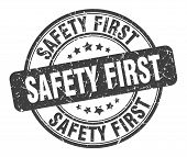 Safety First Stamp. Safety First Round Grunge Sign. Safety First poster