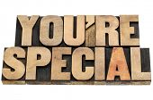 you are special  compliment - isolated text in letterpress wood type