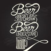 image of drawing beer  - Hand drawn quotes on chalkboard with mug illustration Beer doesn - JPG
