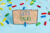 Handwriting Text Writing Let S Is Talk. Concept Meaning Suggesting In The Beginning Of A Conversatio poster
