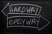 Esay Way or Hard Way