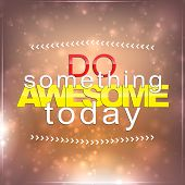 stock photo of sarcastic  - Do something awesome today - JPG
