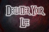 pic of reboot  - Declutter Your Life Concept text on background - JPG