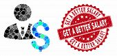 Mosaic Banker And Rubber Stamp Watermark With Get A Better Salary Caption. Mosaic Vector Is Composed poster