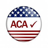 image of mandates  - A white button with word ACA and check mark isolated on white Affordable Care Act is great - JPG