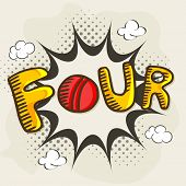 pic of cricket  - Stylish text Four for shot on pop art explosion for Cricket - JPG