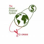 The Crisis In Global Financial System Conceptual Logo, Unique Vector Symbol. Banking System. The Glo poster